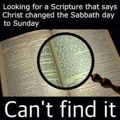 That will never be found because The Messiah never changed the date of the Sabbath to Sunday. Those that actually think the Sabbath is Sunday need to find out what they're worshipping.