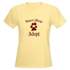 Don't Shop Adopt Women's Light T-Shirt < Don't Shop Adopt < Rescue Dog Tees < Rescue Dog Tees