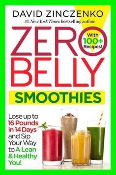 Zero Belly Smoothies: Lose Up to 16 Pounds in 14 Days and Sip Your Way to a Lean and Healthy You!