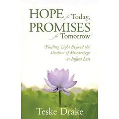 Hope for Today, Promises for Tomorrow - grieving the loss of an infant or unborn child