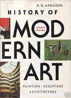 History of Modern Art   by H. Harvard Arnason   (1977)