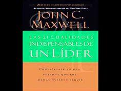 Las 21 cualidades indispensables en un lider  JOHN MAXWELL