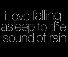 I love falling asleep to...