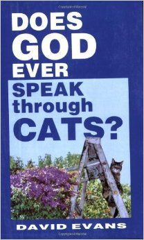 Does God Ever Speak through Cats? Amazon.com: Books