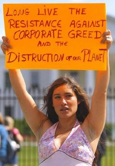"Long live the resistance against selfish, corporate greed.  Pin should read ""destruction"" and not ""distruction""..."