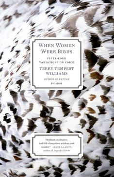 43 Life-Changing Books You Need To Read  When Women Were Birds:  Terry Tempest Williams