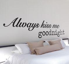 Vinil decorativo always kiss me goodnight Bedroom Stickers, Wall Stickers, Bedroom Wall, Master Bedroom, Always Kiss Me Goodnight, Above Bed, Good Night, Wall Decor, Furniture