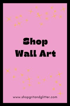 At Grit & Glitter, you'll find cute, trendy wall art filled with glitter, sparkles and love :)