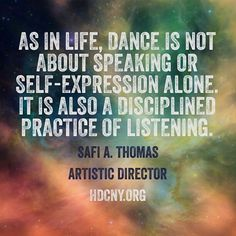 As in life, dance is not about speaking or self-expression alone. It ...