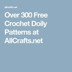 Over 300 Free Crochet Doily Patterns at AllCrafts.net