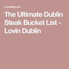 The Ultimate Dublin Steak Bucket List - Lovin Dublin