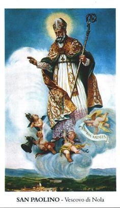 Sn Paulino de Nola (Junio 22) Nació en el año 353. Su familia sumamente rica. De vida tan santa que en el año 393 el pueblo de Barcelona, pidió por aclamación al Obispo que ordenara sacerdote a Paulino. El Obispo aceptó y lo ordenó. En 409 todo el pueblo aclamó a Paulino como nuevo obispo, y tuvo que aceptar. En adelante se dedicará por toda su vida a cuidar de la santidad de sacerdotes y fieles. Murió en 431, fue sepultado en la iglesia de San Félix, después de muerto dio grandes milagros.