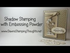 By Dawn Griffith. Shadow Stamping with Serene Silouettte stamp set from Stampin'Up! Card Making Tips, Card Making Tutorials, Card Making Techniques, Making Ideas, Making Cards, Video Tutorials, Dawns Stamping Thoughts, Serene Silhouettes, Embossing Techniques