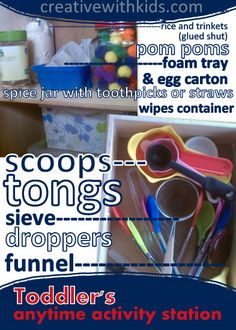 Make a toddler activity cupboard and always have something easy to grab and do with toddlers.