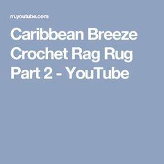 Caribbean Breeze Crochet Rag Rug Part 2 - YouTube