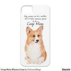 Shop Corgi Mom iPhone 5 Case created by ForLoveofDogs. Corgi Phone Case, Iphone 11, Apple Iphone, Iphone Case Covers, Plastic Case, Gifts For Dad, Cover Design, Mom, Corgis