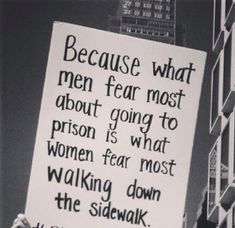 So when it's a man's fear it's rational but when it's a woman's fear it's nothing to worry about.