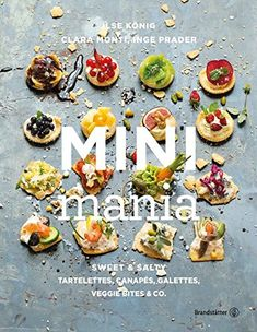 Mini Mania: Sweet & Salty, Tartelettes, Canapés, Galettes... https://www.amazon.de/dp/3710601088/ref=cm_sw_r_pi_dp_U_x_2YsoAbMHW6G7C