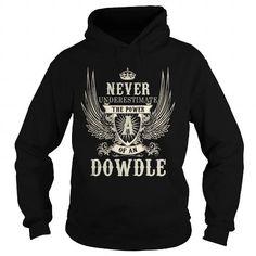 DOWDLE DOWDLEYEAR DOWDLEBIRTHDAY DOWDLEHOODIE DOWDLE NAME DOWDLEHOODIES  TSHIRT FOR YOU