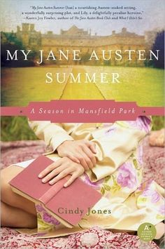 My Jane Austen Summer: A Season in Mansfield Park: I have read this Jane Austen sequel / spin off and I give it 3 out of 5 stars