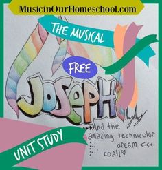 Joseph and the Amazing Technicolor Dreamcoat Musical Free Unit Study