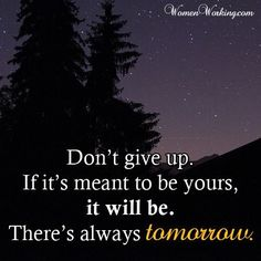 Don't give up Meant To Be Yours, Motivational Speeches, Pick Me Up, Don't Give Up, Quotes To Live By, Sayings, Inspiration, Board, Biblical Inspiration