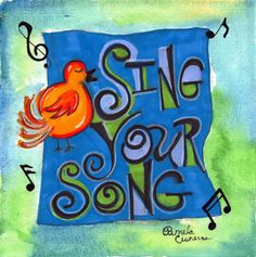 """""""Sing Your Song"""" inspirational quote watercolor and ink art card.  8x8 on 140lb coldpressed watercolor paper.  Ready to be framed and matted!"""