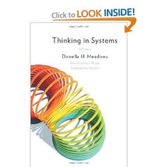 Thinking in Systems: A Primer by Donella Meadows. Not a visual thinking book per se, but very relevant and useful concepts for the visual thinker as curated by shauna lee lange Donella Meadows, Systems Thinking, Design Thinking, Decision Making, Critical Thinking, Problem Solving, Books To Read, Psychology, This Book