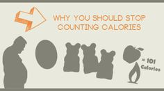 Why you should not be counting calories: eat real food, etc.