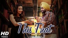 This That (Full Song) Dil Wali Gal | Ammy Virk | Jyotii Sethi | Movie Releasing on 24th May 2016