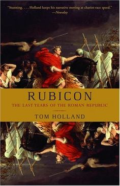 Rubicon: The Last Years of the Roman Republic by Tom Holland, http://www.amazon.ca/dp/1400078970/ref=cm_sw_r_pi_dp_GQdZqb1VPS11H