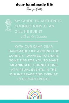 With our Camp Dear Handmade Life around the corner, I wanted to share some tips for you to make meaningful connections at virtual events, in the online space and even at in-person events. Creative Business, Business Tips, Awkward Moments, Proud Of You, Introvert, Letting Go, Feel Good, How To Find Out, Connection