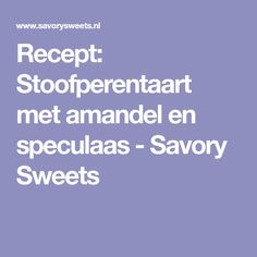 Recept: Stoofperentaart met amandel en speculaas - Savory Sweets