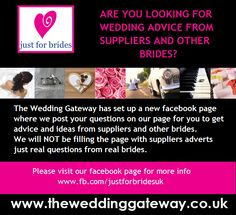 We run a facebook page where brides can come and ask questions and advice of supplier or from other brides. Come over and take a look www.facebook.com/justforbridesuk
