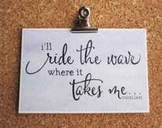 I'll ride the wave where it takes me - Pearl Jam Lyrics - Original Inspirational Watercolor Calligraphy Artwork