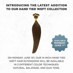 Start your preparation now!! 🌟This Monday, June 1st, Aqua's Hand Tied Weft Hair Extensions will be available in its newest length, 14 Inches! The launch of our 14-Inch Hand Tied Weft will include 19 different colors in our Natural, Balayage, and Duo Tone collections.  #aquahair #aquaextensions #aquahairextensions #handtied #handtiedweft #handtiedhairextensions #hairextensions #handtiedextensions #extensions #aquahandtiedweft #handtiedwefts #aquahandtiedwefts #instahair #hairofig… Aqua Hair, Duo Tone, Weft Hair Extensions, 2015 Trends, Different Colors, Latest Updates, June, Collections, Natural