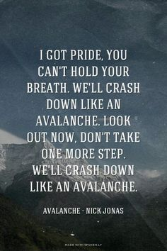 """We crash down like an Avalanche""-Nick Jonas,Demi Lovato"