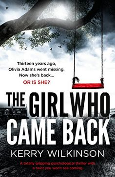 The Girl Who Came Back: A totally gripping psychological ... https://www.amazon.com/dp/B073RRSXB6/ref=cm_sw_r_pi_dp_x_lWnAzb8S2RGAE
