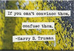 cute, quotes, life, sayings, nice, harry s. truman | Inspirational pictures