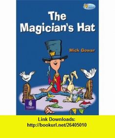 The Magicians Hat (Pelican Hi Lo Readers) (9780582551824) Mick Gowar, Wendy Body , ISBN-10: 058255182X  , ISBN-13: 978-0582551824 ,  , tutorials , pdf , ebook , torrent , downloads , rapidshare , filesonic , hotfile , megaupload , fileserve