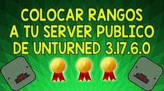 COMO COLOCAR RANGOS EN TU SERVER PUBLICO DE UNTURNED 3.17.6.0