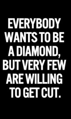 To be diamond status, you have to endure the pressure of the coals ❤ Trust me, its worth it!