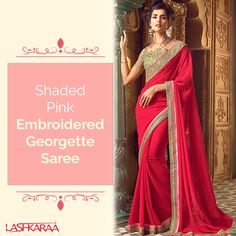 Shaded Pink Embroidered Georgette Saree is on georgette fabric and features a net and fancy fabric blouse. Embroidery work is completed with sequins, stone and zari embellishments.