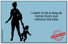 Stay at home mom Dump E-card  (2)