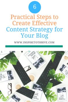 6 Practical Steps to Create Effective Content Strategy Online Marketing, Digital Marketing, Lead Nurturing, Content Marketing Strategy, Creating A Blog, Are You The One, Online Business, How To Find Out, Writing