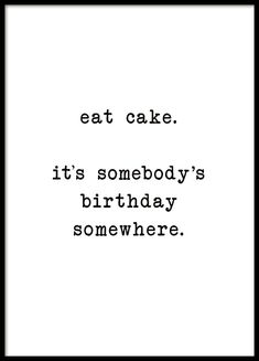 vintage quotes Eat Cake Poster in the group Prints / Typography amp; quotes at Desenio AB Cute Quotes, Happy Quotes, Positive Quotes, Best Quotes, Motivational Quotes, Funny Quotes, Inspirational Quotes, Citations Instagram, Frases Instagram