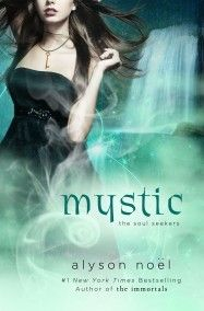 Cover Reveal: Mystic (The Soul Seekers #3) by Alyson Noel. Coming 5/7/13