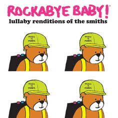 Rockabye Baby! Lullaby Renditions of The Smiths - Is there a light that never goes out in your nursery? Are your tender young hooligan's cries creating a panic? Try these charming renditions of The Smiths greatest hits. Rockabye Baby knows you're miserable now, but we can help you get what you want: a good night's sleep. Lord knows, it would be the first time.