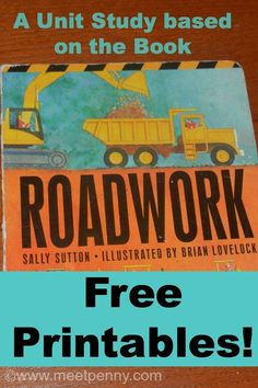Construction lovers of all ages will love this fun FREE unit study based on the book, Roadwork by Sally Sutton. It includes some extension acti
