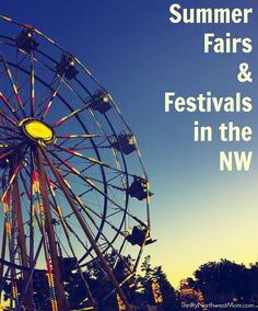 Find out the best Summer Fairs & Festivals to check out around the Northwest.